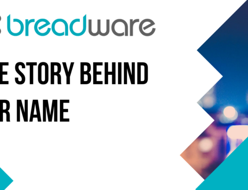 Breadware: The Story Behind Our Name